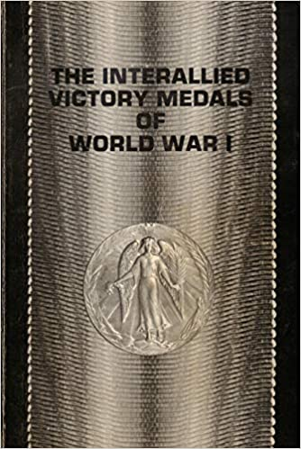 The Interallied Victory Medals of World War I by Alexander J. Laslo